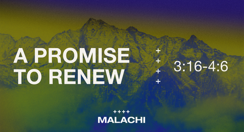 """A Promise to Renew"" (Malachi 3:16-4:6)"