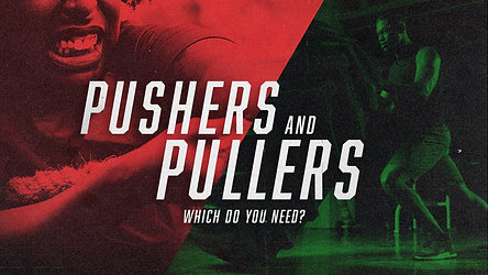 Pushers and Pullers (Which Do You Need?)