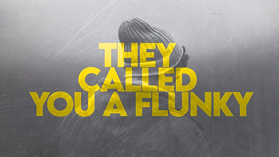 They Called You A Flunky
