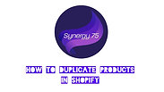 How to Duplicate Products in Shopify