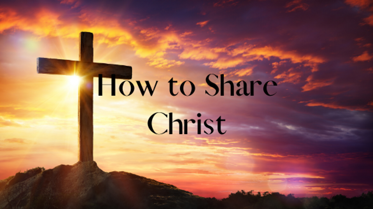 How to Share Christ