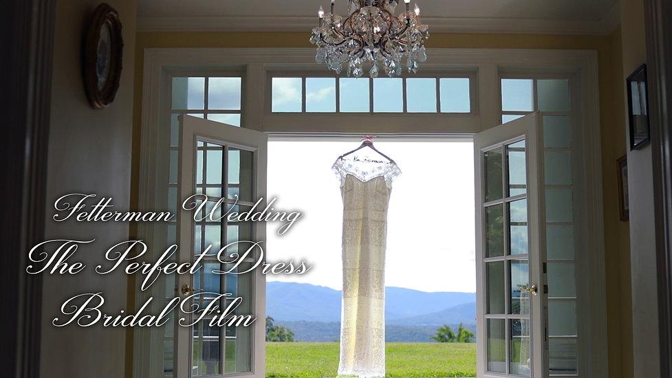 The Perfect Wedding Dress | Fetterman Wedding Teaser Film | Christopher Place Resort