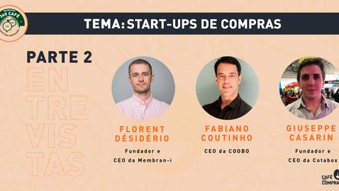 Café 360 - Start-ups de Compras - Parte 2