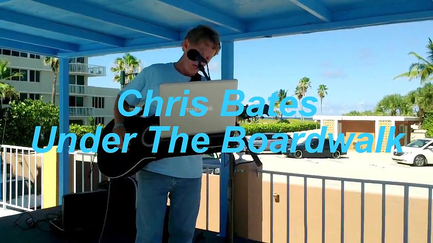 Chris Bates - One Man Band - Under The Boardwalk