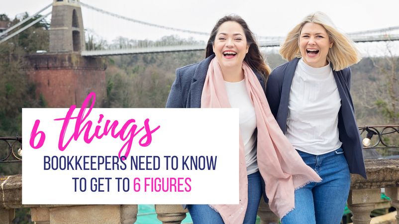 6 Things Bookkeepers Need to Know to get to 6 Figures