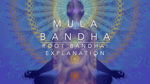 007.1 Mula Bandha: Explanation (Pre Exercise)