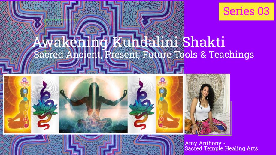 Awakening Kundalini Shakti 3 of 3