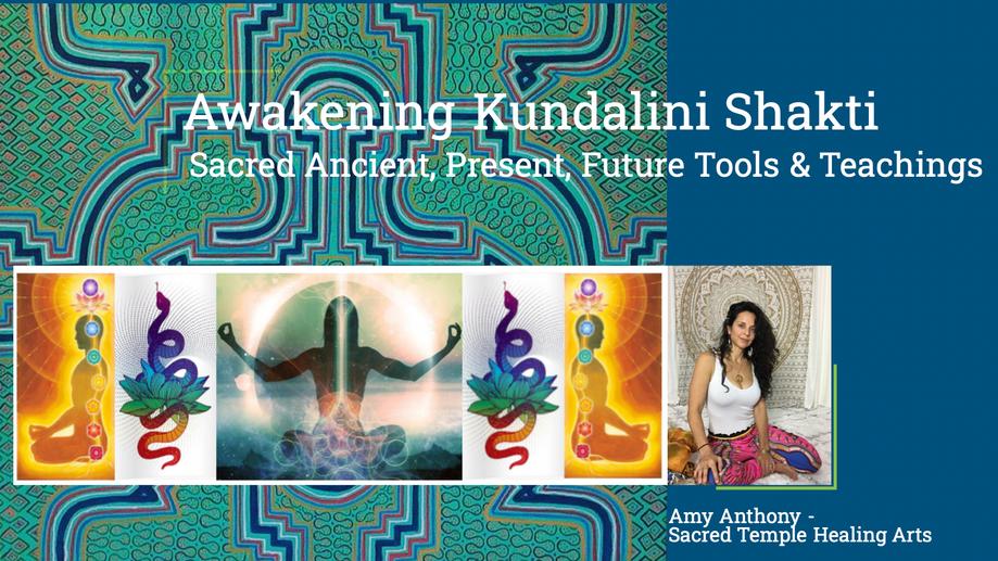 Awakening Kundalini Shakti Series 1 of 3