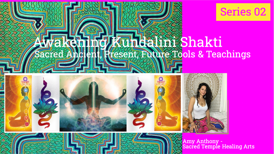 Awakening Kundalini Shakti 2 of 3