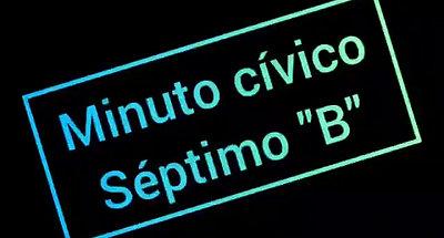 """Minuto Cívico 7mo """"B"""""""