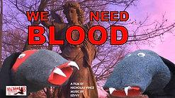 We Need Blood