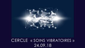 """Cercle """"Soins Vibratoires""""24.09.18"""