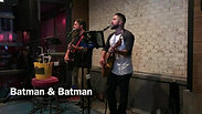 LIVE MUSIC WITH BATMAN AND BATMAN