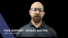 Peer Support - Words Matter