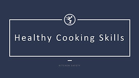 Healthy Cooking Skills - Kitchen Safety