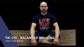 Tai Chi - Balanced Walking