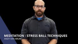 Meditation - Stress Ball Techniques