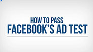 How to Pass Facebook's Ad Test