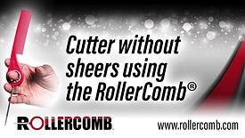 Cutter using the RollerComb™