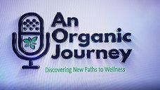 an Organic Journey