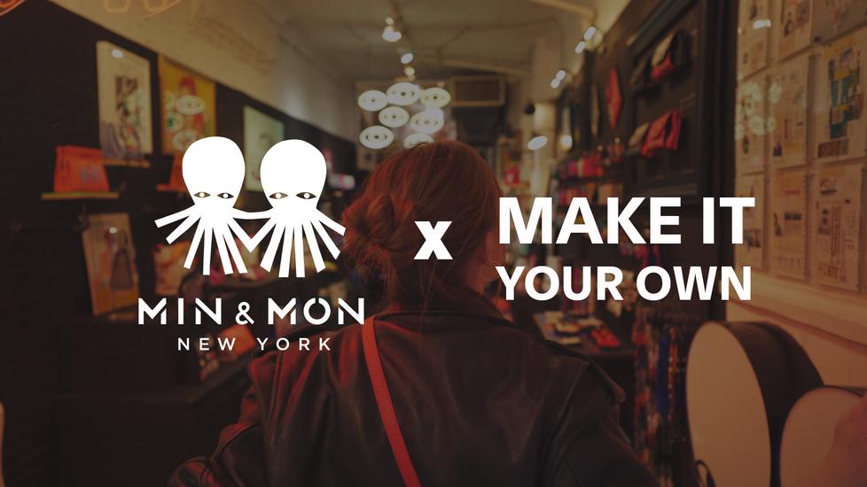 Min & Mon / Make it Your Own