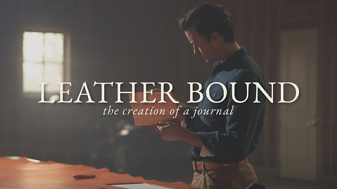 Leather Bound | The Creation of a Journal