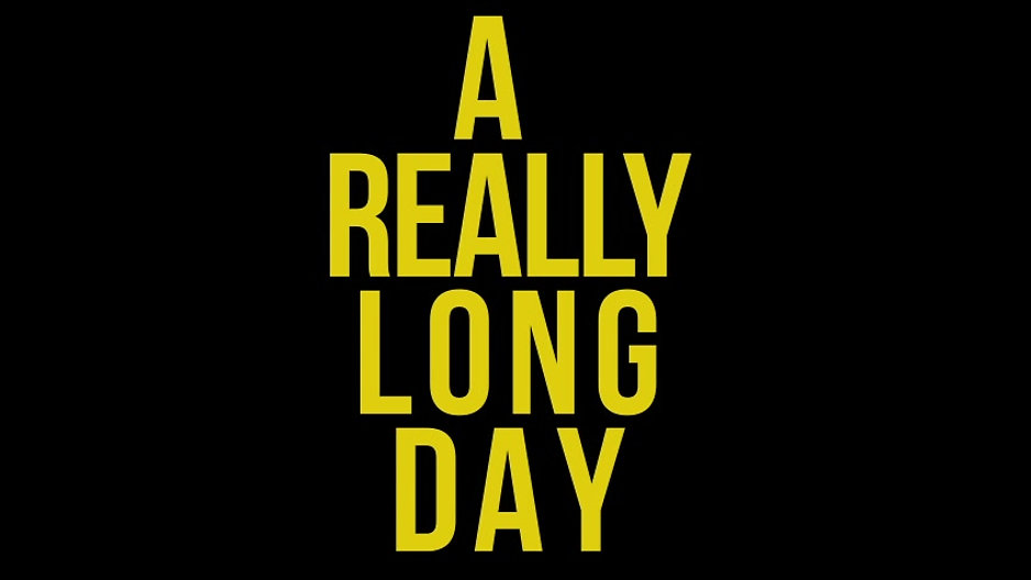 A Really Long Day