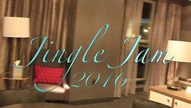 THIRD ANNUAL~JINGLE JAM 2016
