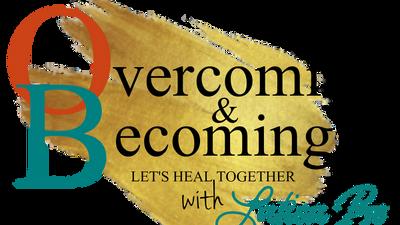 Overcoming & Becoming with Latisa Be