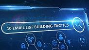 10 Email List Building Tactics