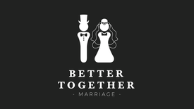BETTER TOGETHER: Marriage | The River FCC