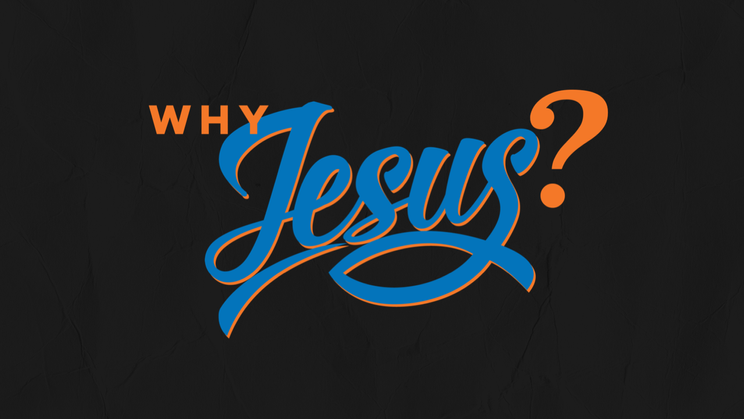 WHY JESUS?   The River FCC