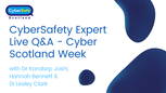 CyberSafety Expert Live Q&A - Cyber Scotland Week