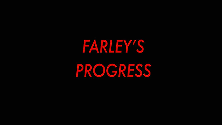 Farley's Progress