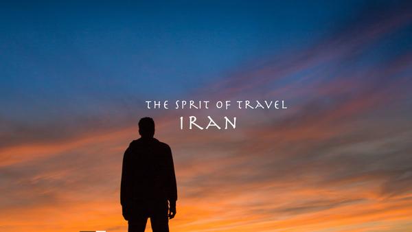 THE SPRIT OF TRAVEL - IRAN
