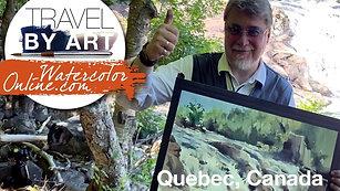 #142 Travel By Art, Ep. 17: Waterfall PLEIN AIR, Quebec, Canada
