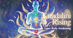 Kundalini Upper Body Awakening