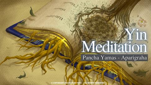 Pancha Yamas - Yin Meditation with Yoga Sutra of Patanjali