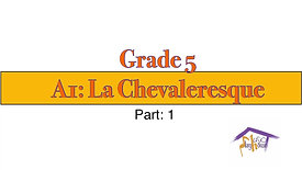 Grade 5, A1 La Chevaleresque