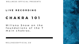 Live Recording: Chakra 101 with Millana Snow