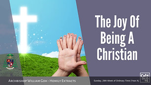 The Joy Of Being A Christian - Homily by Archbishop William Goh (11 October 2020)