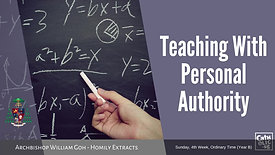 Teaching with Personal Authority - Archbishop William Goh (Homily Extract - 31 January 2021)