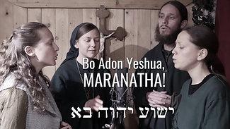 Ven Señor Jesús, Maranathá - Come Lord Jesus, Maranatha