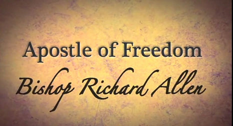 Apostle of Freedom: Bishop Richard Allen