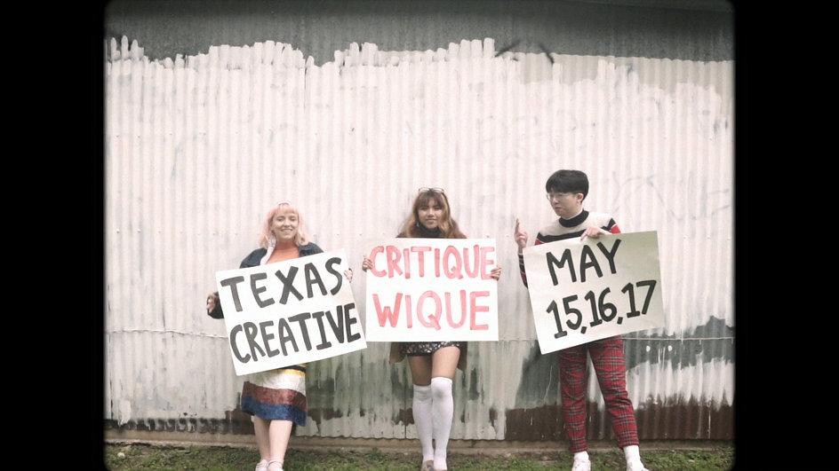 TEXAS CREATIVE. CRITIQUE WIQUE. MAY 15, 16, 17