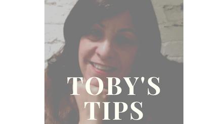 Toby's Tips #1