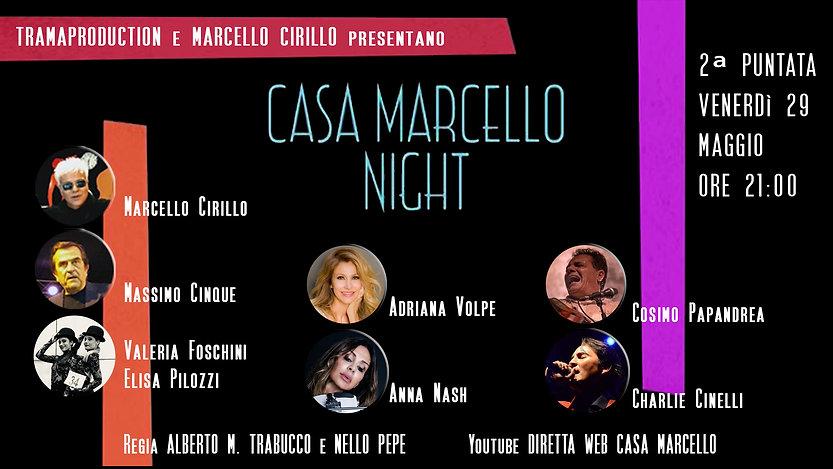 CASA MARCELLO NIGHT 29 maggio alle ore 21:00