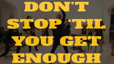 Don't Stop 'Till You Get Enough (M. Jackson)