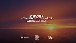 Darkness into Light Live Panel & Live stream