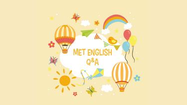 Met english Q&A ep.2